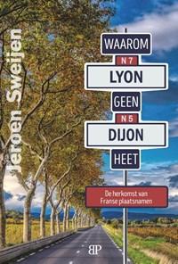 Waarom Lyon geen Dijon heet | Jeroen Sweijen |