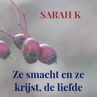 Ze smacht en ze krijst, de liefde | Sarah K |