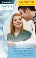 Geen tijd voor een kus ; Dokter en bodyguard ; Lang, donker en boos   Meredith Webber  
