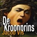 De kroonprins   Jacob Vis  
