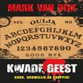 Kwade geest | Mark van Dijk |