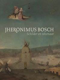 Jheronimus Bosch   Jos Koldeweij ; Matthijs Ilsinck  