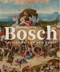 Jheronimus Bosch   Matthijs Ilsinck ; Jos Koldeweij  
