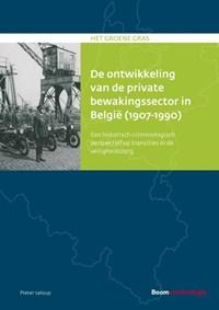 De ontwikkeling van de private bewakingssector in België (1907-1990)   Pieter Leloup  