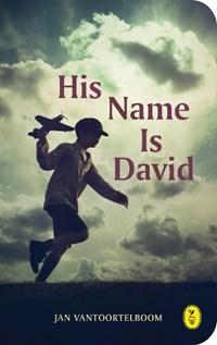 His name is David | Jan Vantoortelboom |