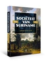 Sociëteit van Suriname – 1683 - 1795 | Karwan Fatah-Black | 9789462491625
