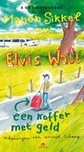 Elvis Watt - Een koffer met geld   Manon Sikkel  