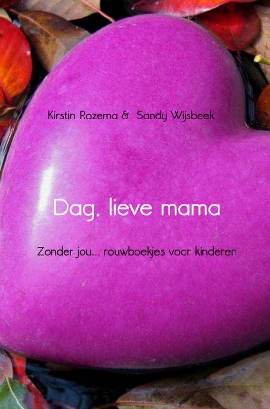 Dag, lieve mama