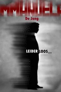 Leiderloos... | Immanuela de Jong |
