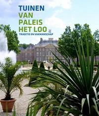 Tuinen van Paleis Het Loo | Karlien Dijkstra ; Renske Ek ; Willem Zieleman |