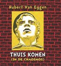 Thuis komen (in de chaosmos)   Hubert Van Eygen  
