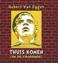 Thuis komen (in de chaosmos) | Hubert Van Eygen |