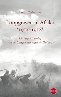 Loopgraven in Afrika (1914-1918)   Lucas Catherine  