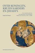 Over koningen, kruisvaarders en jihadi's | Gust De Preter |