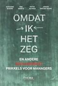 Omdat ik het zeg | Marianne Busard ; Wim Geerts ; Petra Sevinga ; Jeroen van der Wouw |