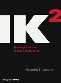 IK2 Trainingsboek voor coaches en docenten | Margriet Sitskoorn |