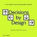 Decisions by Design   Marjolijn de Graaf ; Edwin de Graaf  