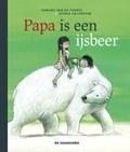 Papa is een ijsbeer   Edward Van de Vendel  