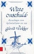 Witte onschuld   Gloria Wekker  
