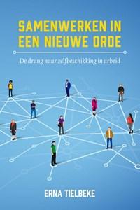 Samenwerken in een nieuwe orde | Erna Tielbeke |