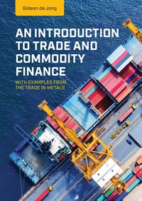 An Introduction to Trade and Commodity Finance   Gideon de Jong  