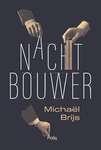 Nachtbouwer | Michaël Brijs |