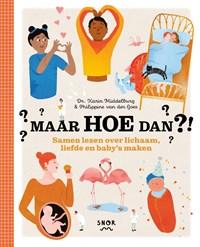 Maar HOE dan?!   Philippine van der Goes ; Karin Middelburg  