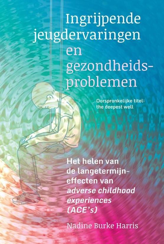 Ingrijpende jeugdervaringen en gezondheidsproblemen