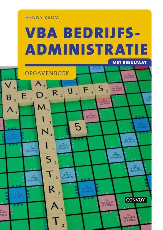 VBA Bedrijfsadministratie met resultaat Opgavenboek
