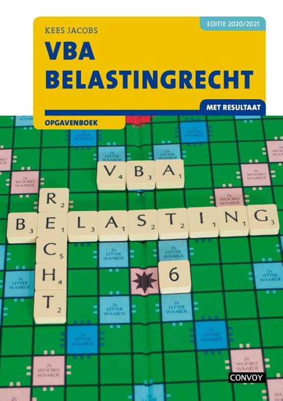 VBA Belastingrecht met resultaat 2020-2021 Opgavenboek