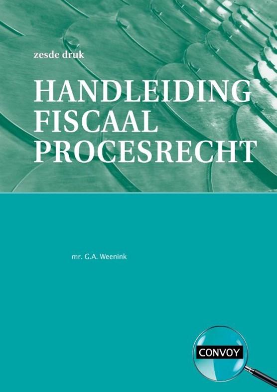 Handleiding Fiscaal Procesrecht druk 6