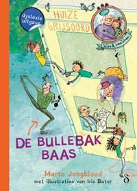 De bullebakbaas | Marthe Jongbloed |