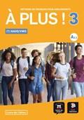 À plus ! 3 Livre de l'élève (T)H/V | Julie Dassaud ; Nadia Ezzahi ; Floor Leenen |