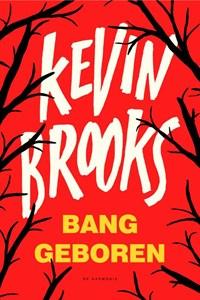 Bang geboren | Kevin Brooks |