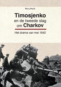 Timosjenko en de tweede slag om Charkov | Perry Pierik |