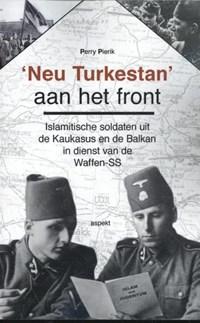 'Neu Turkestan' aan het front   Perry Pierik  