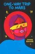 One-way trip to Mars   Johan Bakker  