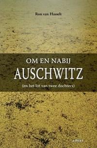 Om en nabij Auschwitz | Ron van Hasselt |