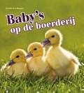 Baby's op de boerderij | Camilla de la Bédoyère |