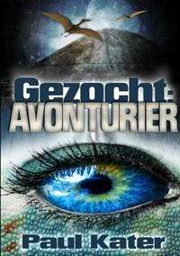 Gezocht: avonturier | Paul Kater |