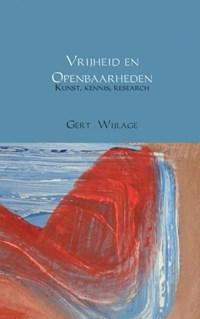 Vrijheid en openbaarheden   Gert Wijlage  