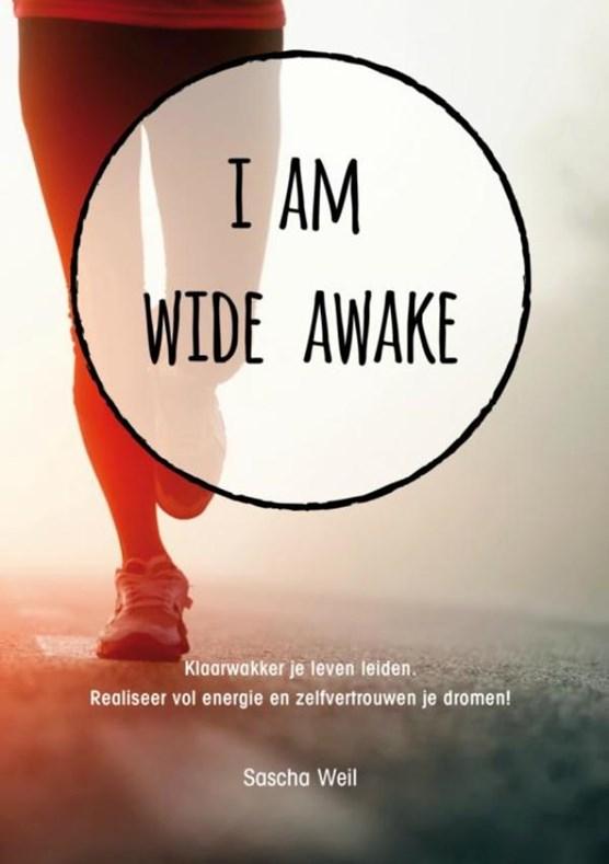 I am wide awake