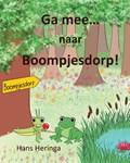 Ga mee naar Boompjesdorp! | Hans Heringa |