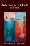 Rechteloze werkelijkheid | Rients Hofstra |