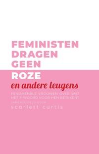 Feministen dragen geen roze en andere leugens   auteur onbekend  