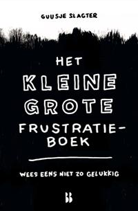 Het kleine grote frustratieboek   Guusje Slagter  