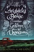 Aristoteles en Dante ontdekken de geheimen van het universum | Benjamin Alire Sáenz |