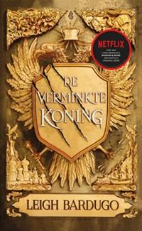 De verminkte koning | Leigh Bardugo ; Merel Leene |