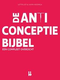 De anticonceptiebijbel   LotteLust ; Laura Hiddinga  