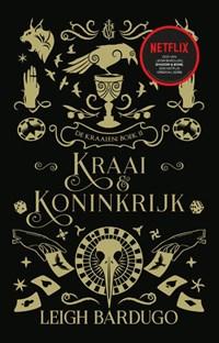 Kraai & Koninkrijk   Leigh Bardugo  